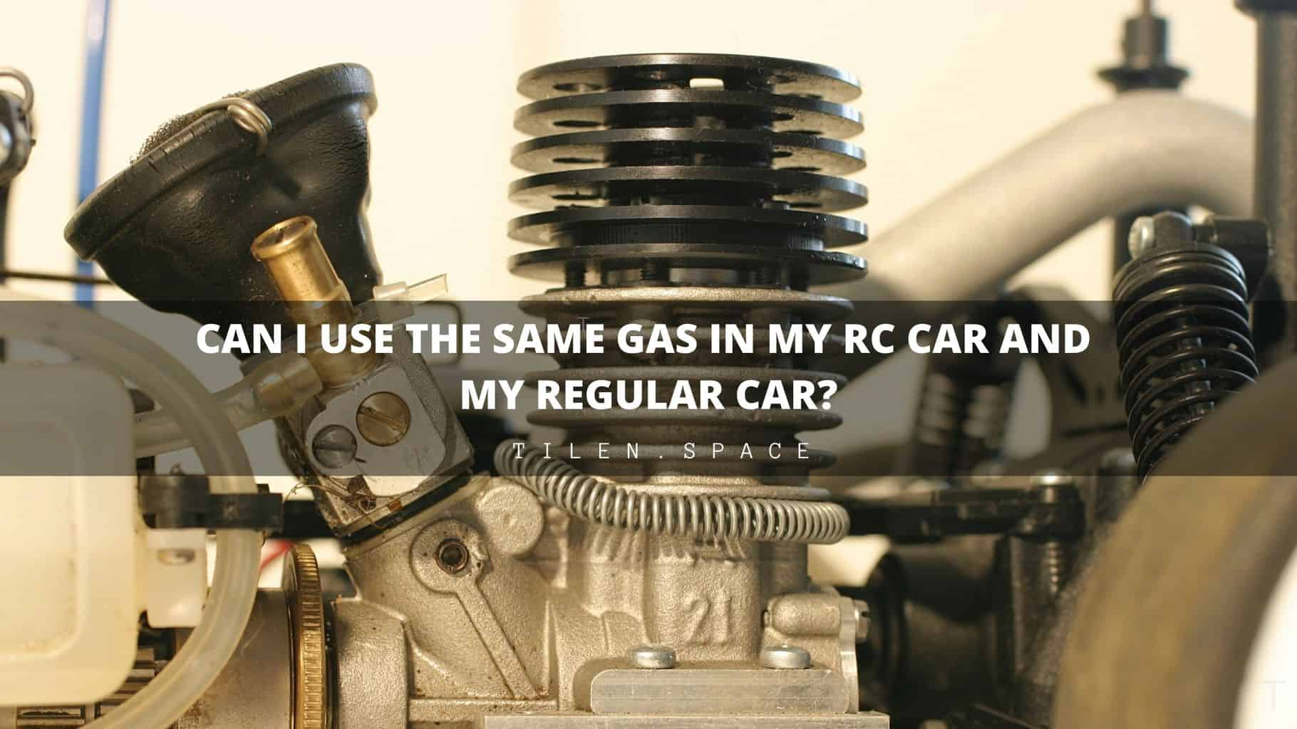Can I Use the Same Gas in My RC Car and Regular Car