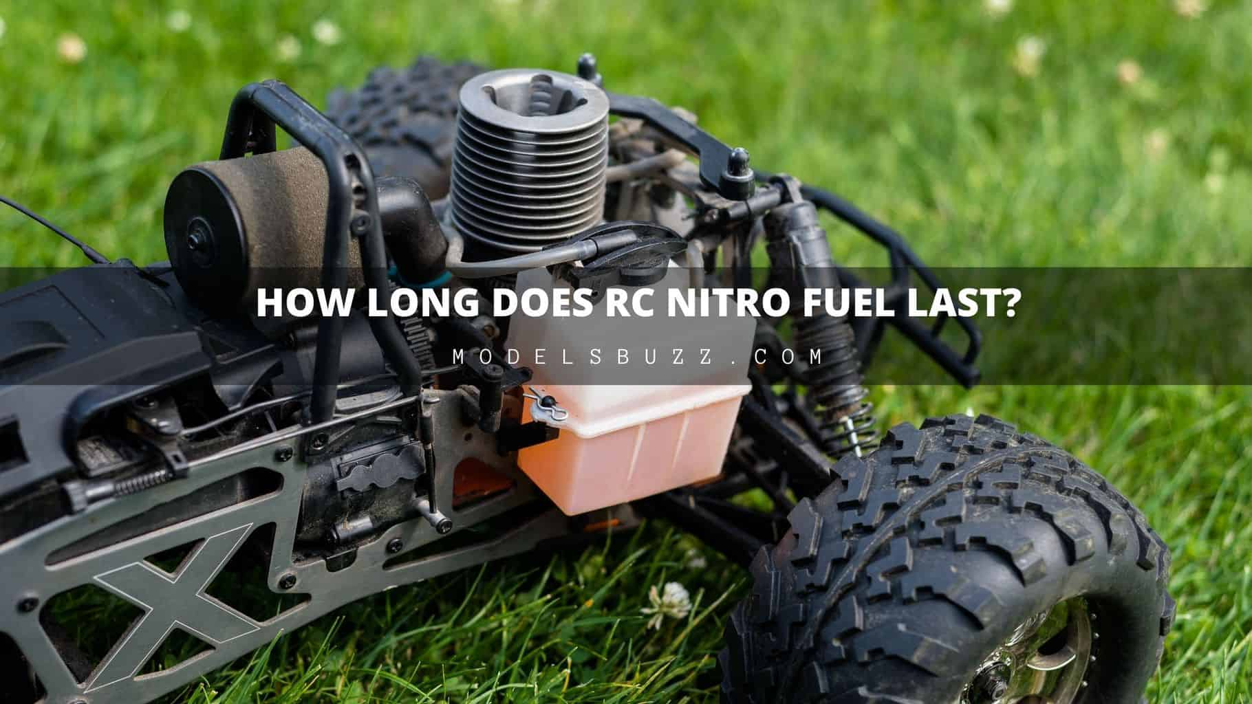How Long Does RC Nitro Fuel Last.