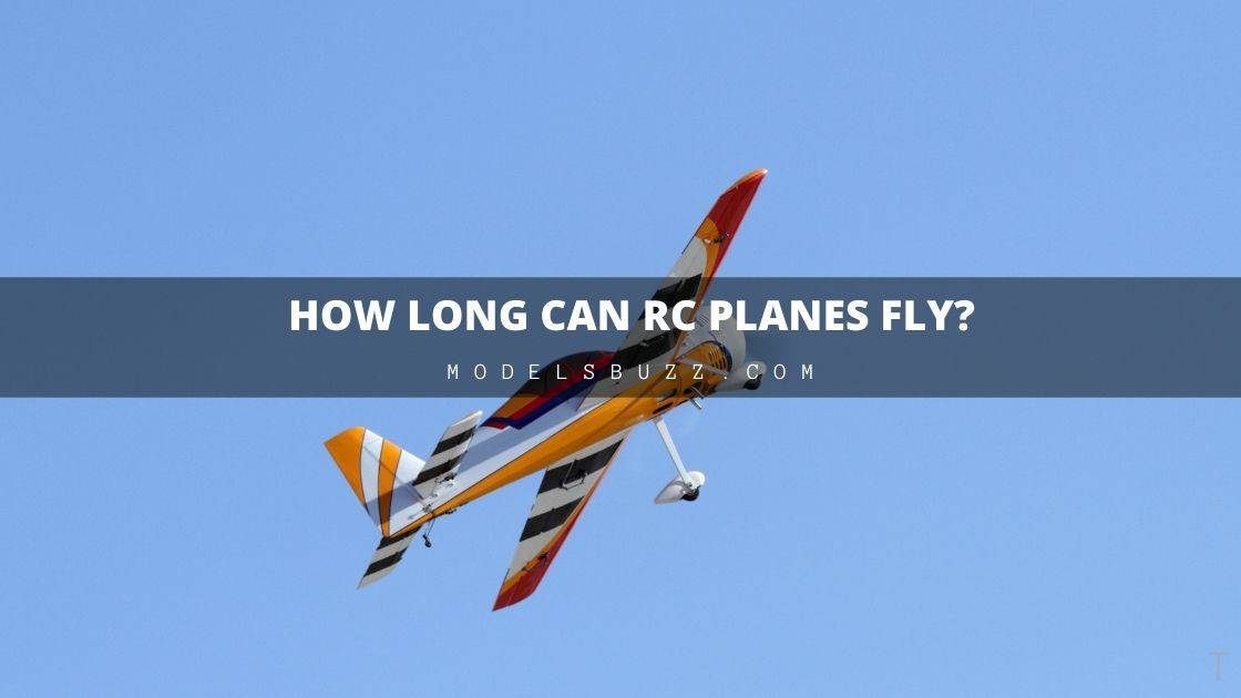 How Long Can RC Planes Fly?